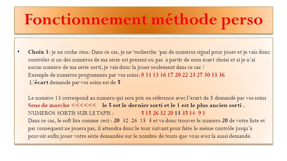 COPIES ECRAN DU SOFT Choix de 1 à 12 numéros à jouer dans votre méthode.
