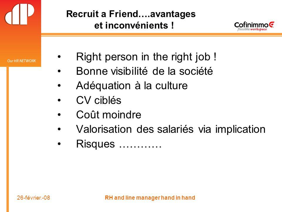26-février.-08 RH and line manager hand in hand Recruit a Friend….avantages et inconvénients .