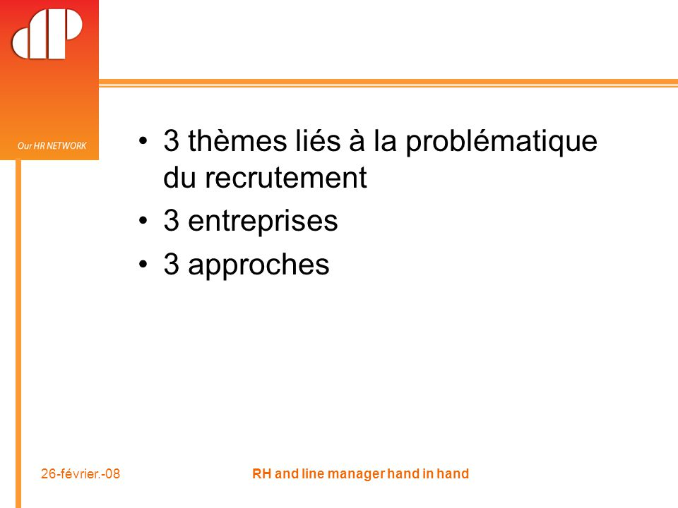 26-février.-08RH and line manager hand in hand 3 THEMES