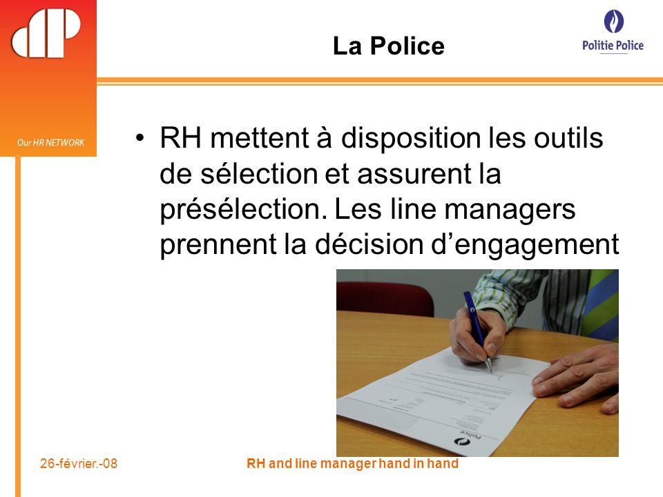 26-février.-08 RH and line manager hand in hand RH mettent à disposition les outils de sélection et assurent la présélection.