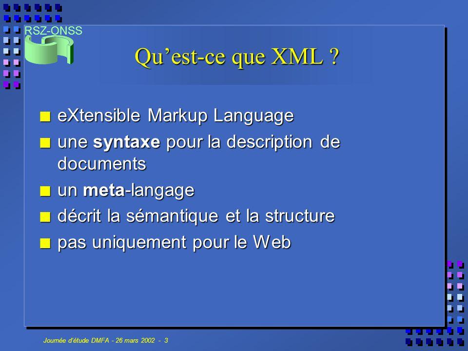 RSZ-ONSS Journée d'étude DMFA - 26 mars 2002 - 14 Parsers ou processeurs XML n Utilisés pour lire un document XML, accéder à son contenu et sa structure n Généralement en sous-traitement d'un autre module.