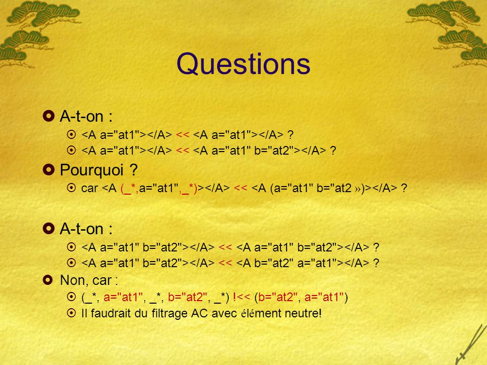 Questions  A-t-on :  ?  Pourquoi ?  car ?  A-t-on :  ?  Non, car :  (_*, a=