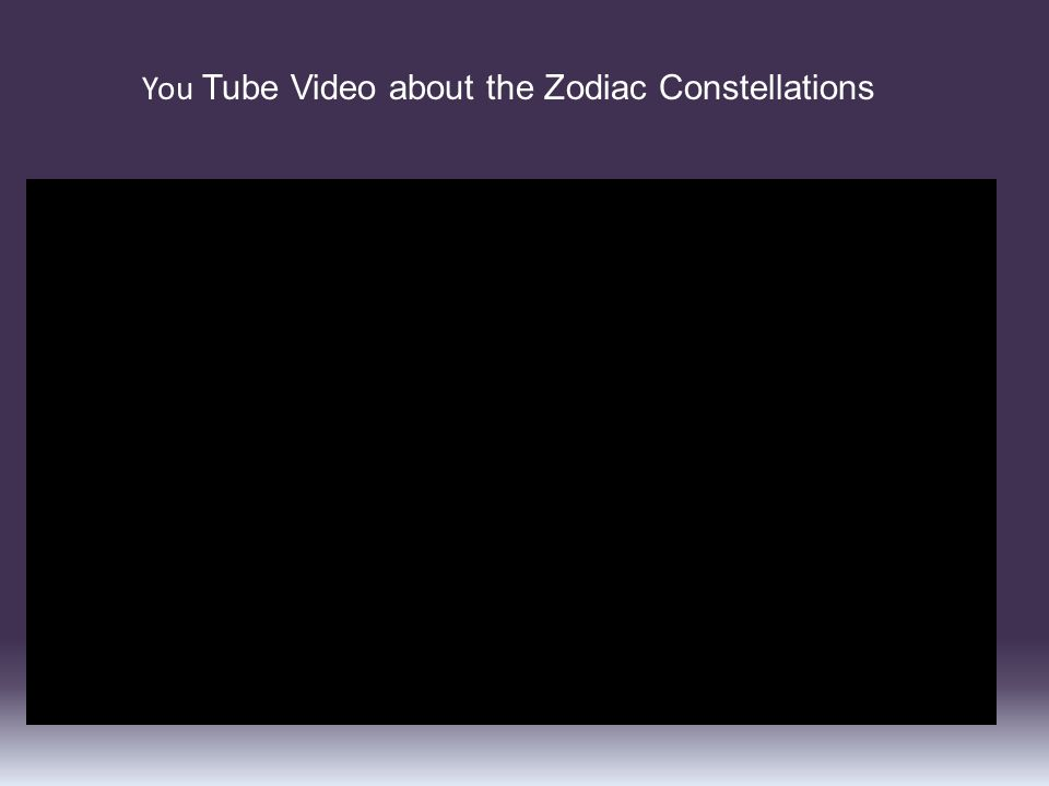 You Tube Video about the Zodiac Constellations