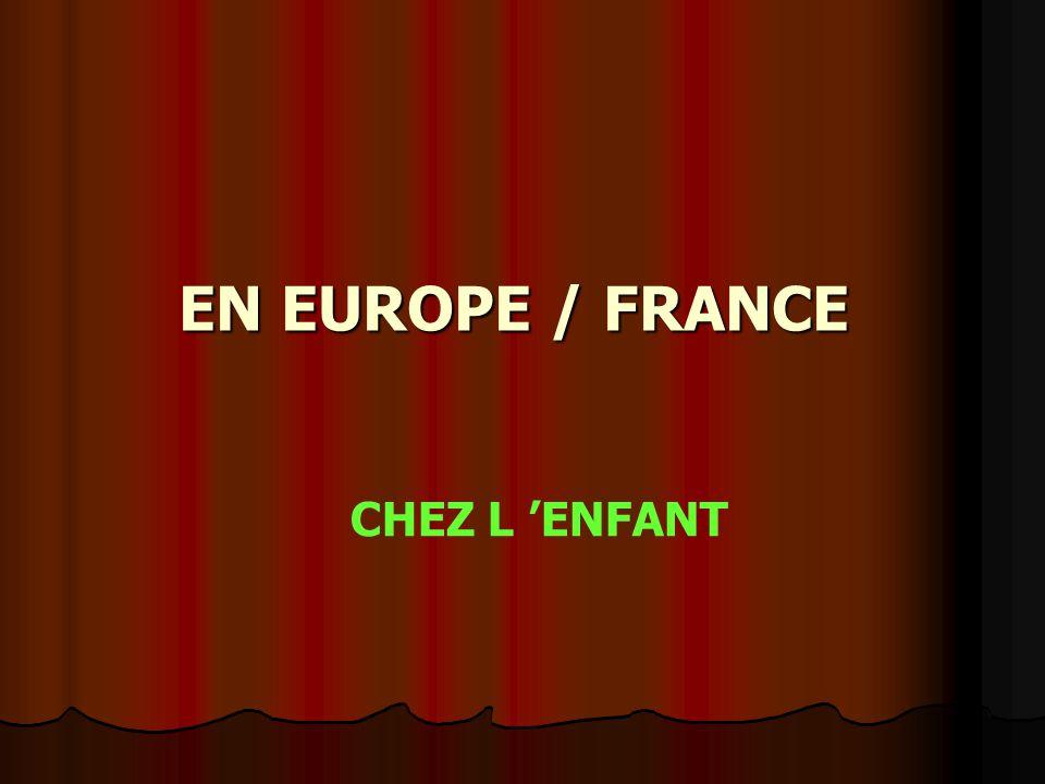 CHEZ L 'ENFANT EN EUROPE / FRANCE