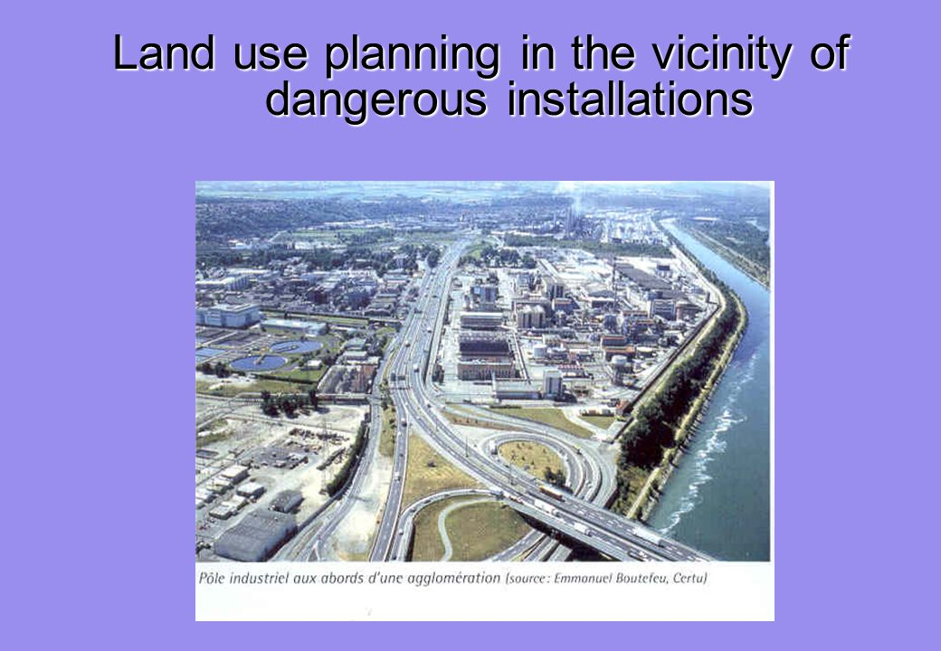 Land use planning in the vicinity of dangerous installations