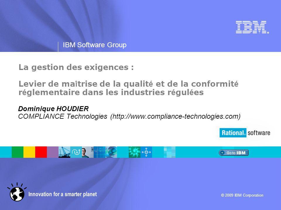IBM Software Group | Rational software 22 Analyse de pertinence Exigences Client Exigences Système Validation satisfait Qualification vérifie Architecture Vérification Standards Contribution ? conforme à .