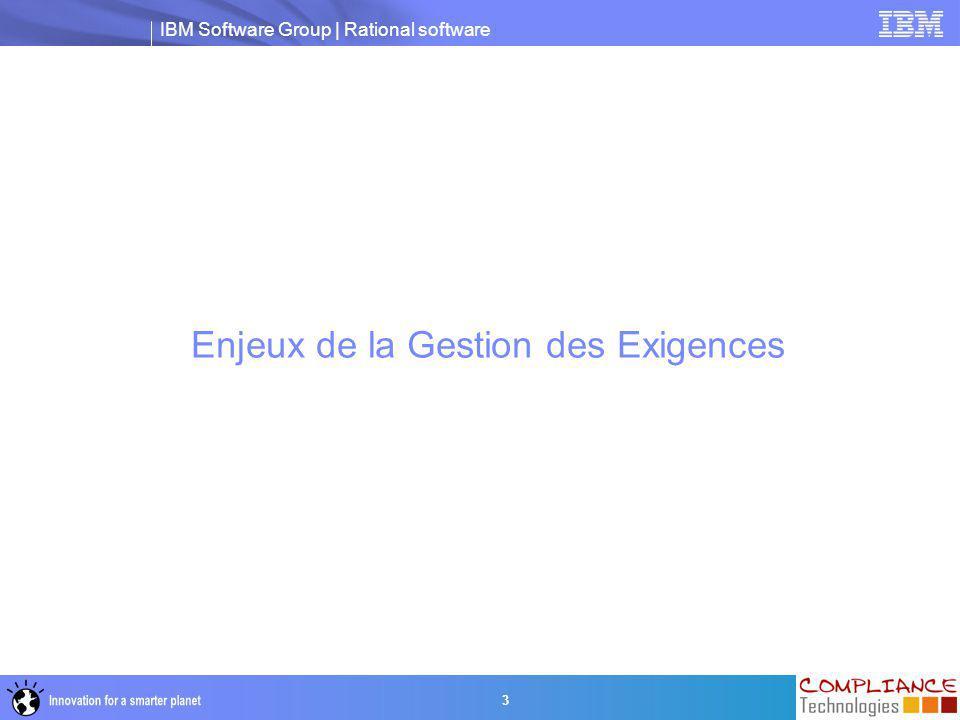 IBM Software Group | Rational software 3 Enjeux de la Gestion des Exigences