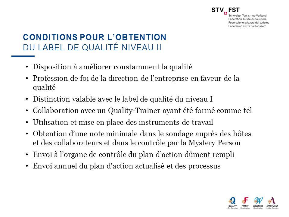 CONDITIONS POUR L'OBTENTION DU LABEL DE QUALITÉ NIVEAU II Disposition à améliorer constamment la qualité Profession de foi de la direction de l'entrep