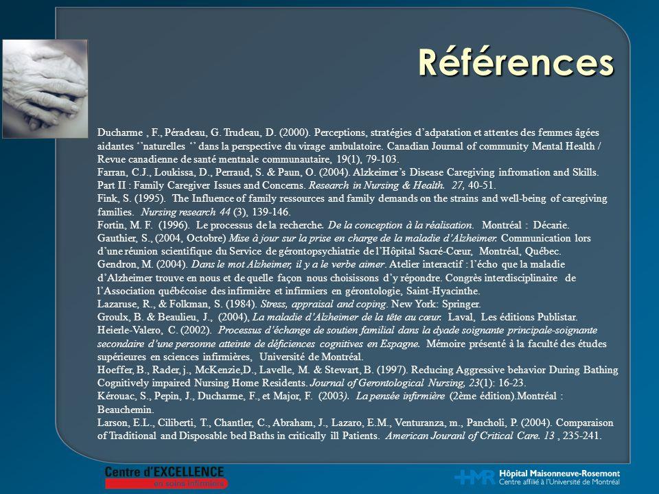 Références Ducharme, F., Péradeau, G. Trudeau, D. (2000). Perceptions, stratégies d'adpatation et attentes des femmes âgées aidantes ''naturelles '' d