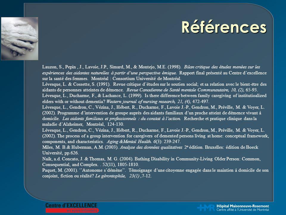 Références Lauzon, S., Pepin, J., Lavoie, J.P., Simard, M., & Montejo, M.E. (1998). Bilan critique des études menées sur les expériences des aidantes