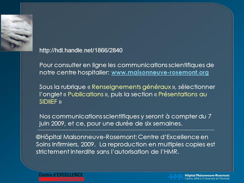 ©Hôpital Maisonneuve-Rosemont; Centre d'Excellence en Soins Infirmiers, 2009. La reproduction en multiples copies est strictement interdite sans l'aut