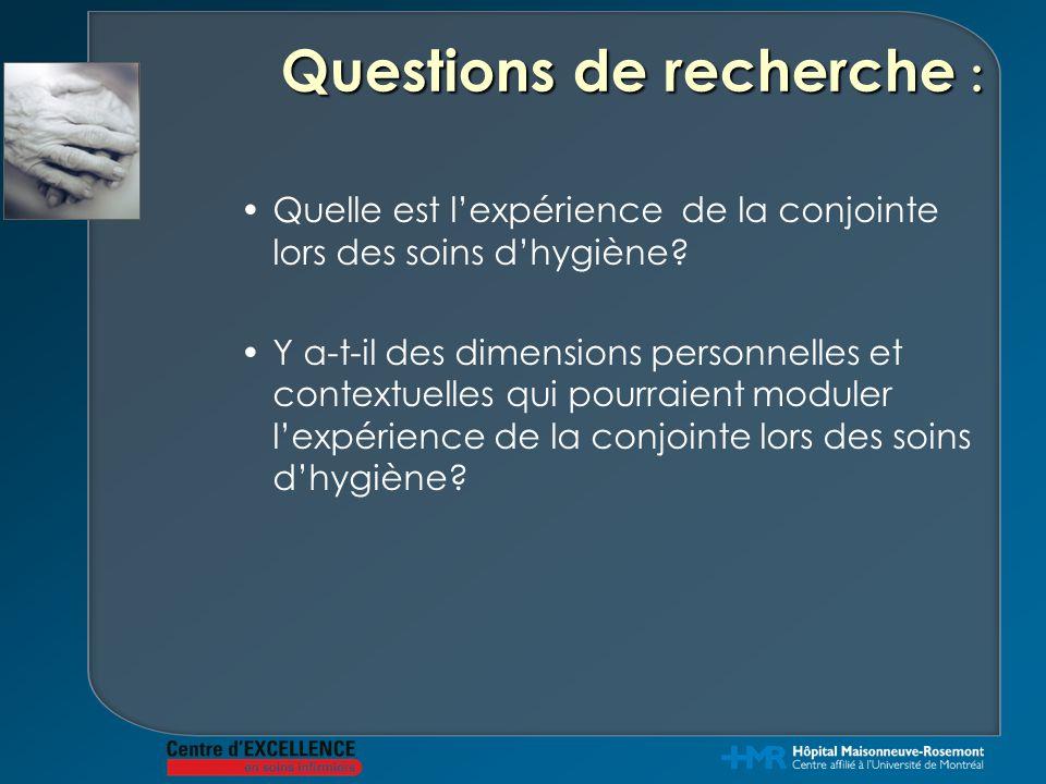 Questions de recherche : Quelle est l'expérience de la conjointe lors des soins d'hygiène? Y a-t-il des dimensions personnelles et contextuelles qui p