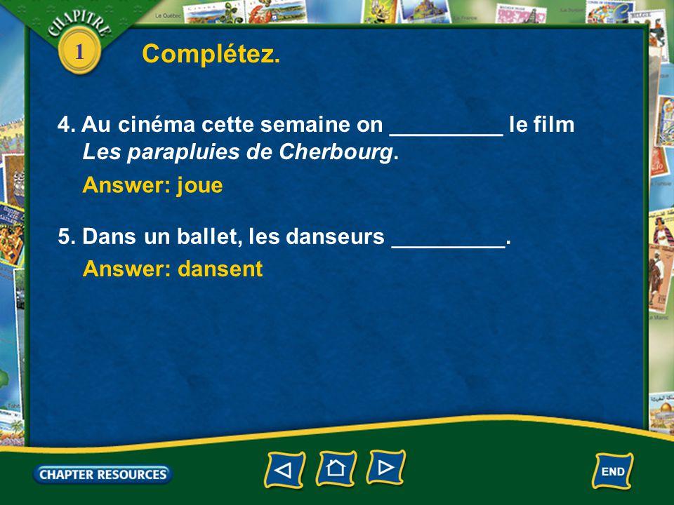 1 Answer: cinéma 2. On achète les billets au _________. Answer: guichet 3. Nous allons au _________ pour voir une pièce. Answer: théâtre 1. On va au _