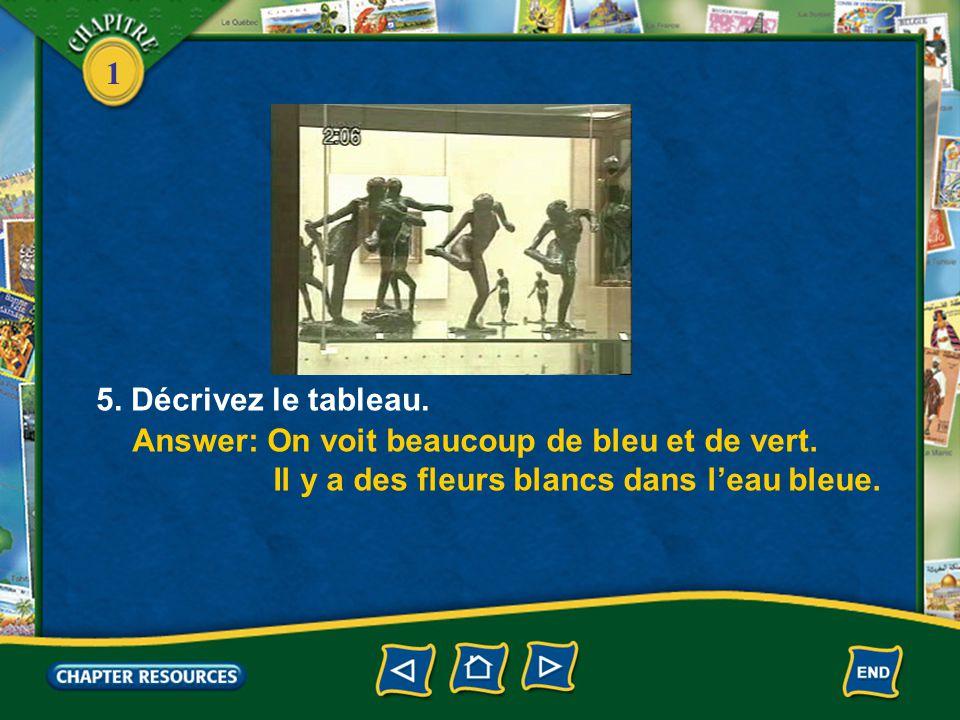 1 3. Quelle exposition est au musée? Answer: L'exposition s'appelle Impressionisme— Monet et Renoir les dernières années. 4. Chloé regarde un tableau