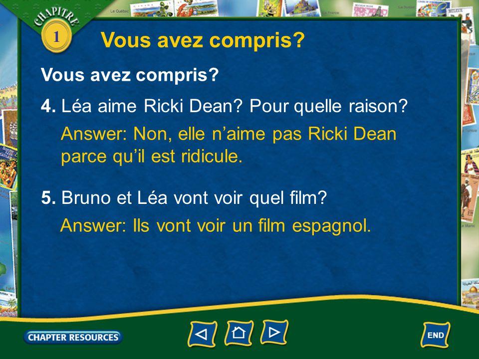1 1. Qu'est-ce que Léa veut faire? Answer: Elle veut aller au cinéma. 2. Qui a l'Officiel des Spectacles? Answer: Bruno a l'Officiel des Spectacles. V