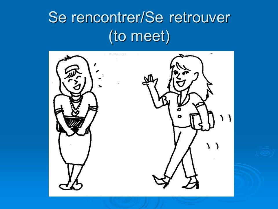 Se rencontrer/Se retrouver (to meet)