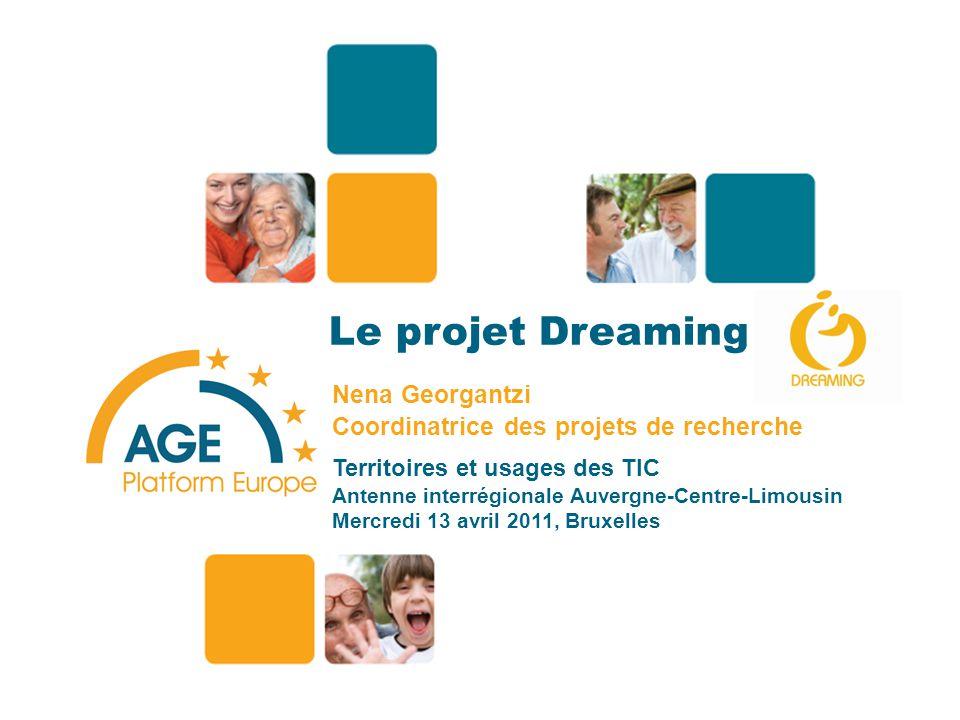 Le projet Dreaming Nena Georgantzi Coordinatrice des projets de recherche Territoires et usages des TIC Antenne interrégionale Auvergne-Centre-Limousin Mercredi 13 avril 2011, Bruxelles 1