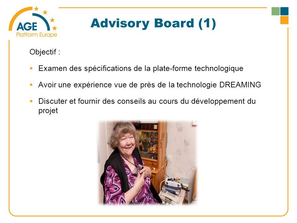 Advisory Board (1) Objectif :  Examen des spécifications de la plate-forme technologique  Avoir une expérience vue de près de la technologie DREAMING  Discuter et fournir des conseils au cours du développement du projet