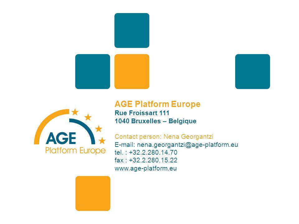 AGE Platform Europe Rue Froissart 111 1040 Bruxelles – Belgique Contact person: Nena Georgantzi E-mail: nena.georgantzi@age-platform.eu tel.