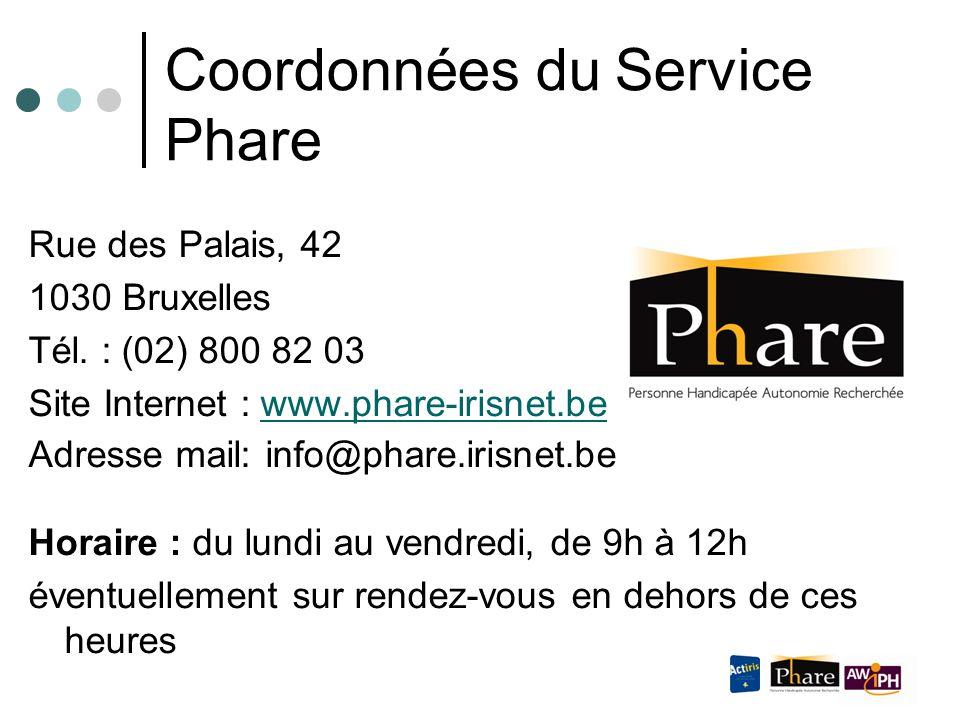 Coordonnées du Service Phare Rue des Palais, 42 1030 Bruxelles Tél.