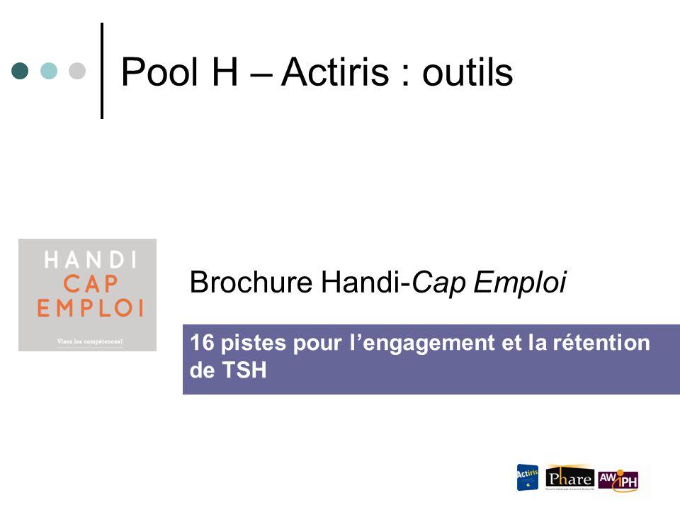 Brochure Handi-Cap Emploi Pool H – Actiris : outils 16 pistes pour l'engagement et la rétention de TSH