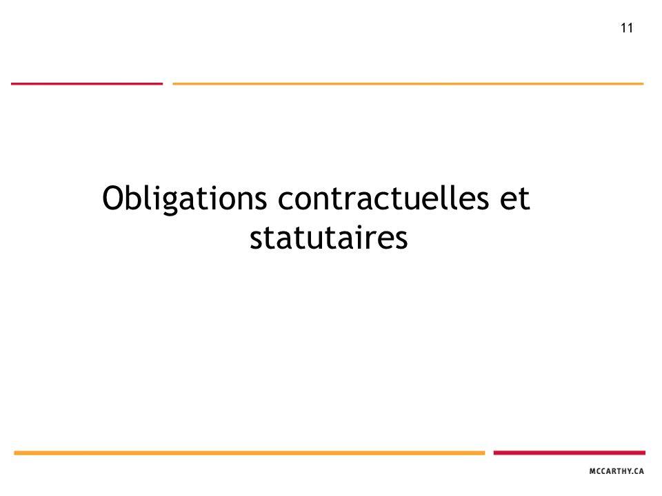 11 Obligations contractuelles et statutaires