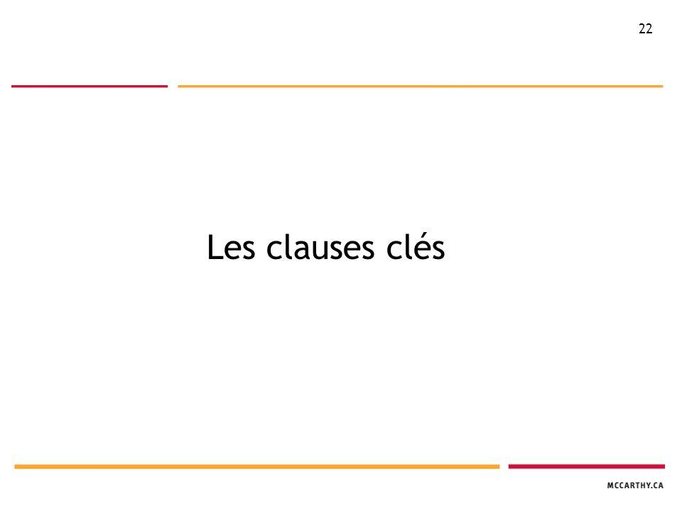 22 Les clauses clés