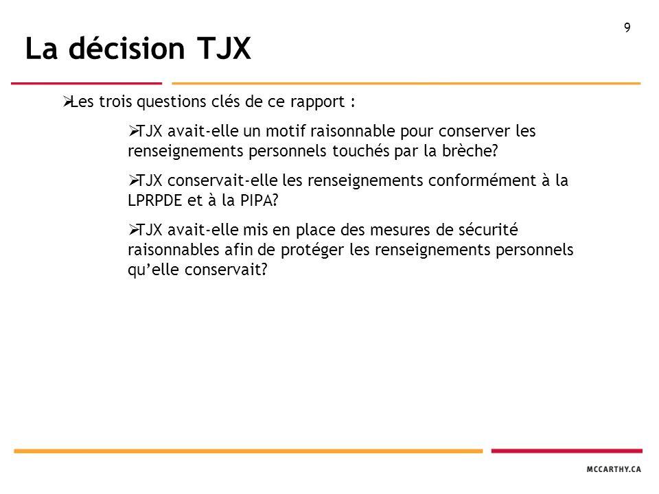 10 TJX avait-elle mis en place des mesures de sécurité raisonnables.