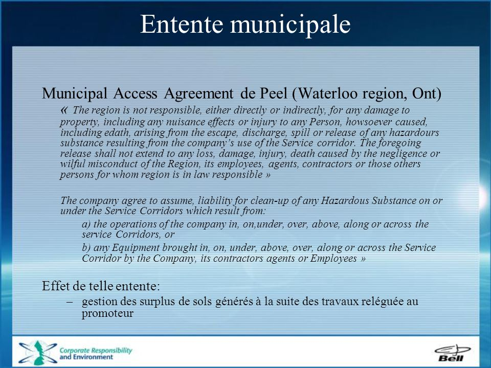 Entente municipale Municipal Access Agreement de Peel (Waterloo region, Ont) « The region is not responsible, either directly or indirectly, for any d