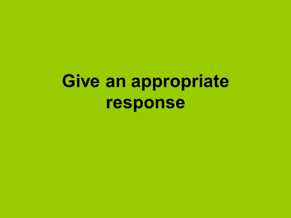 Give an appropriate response