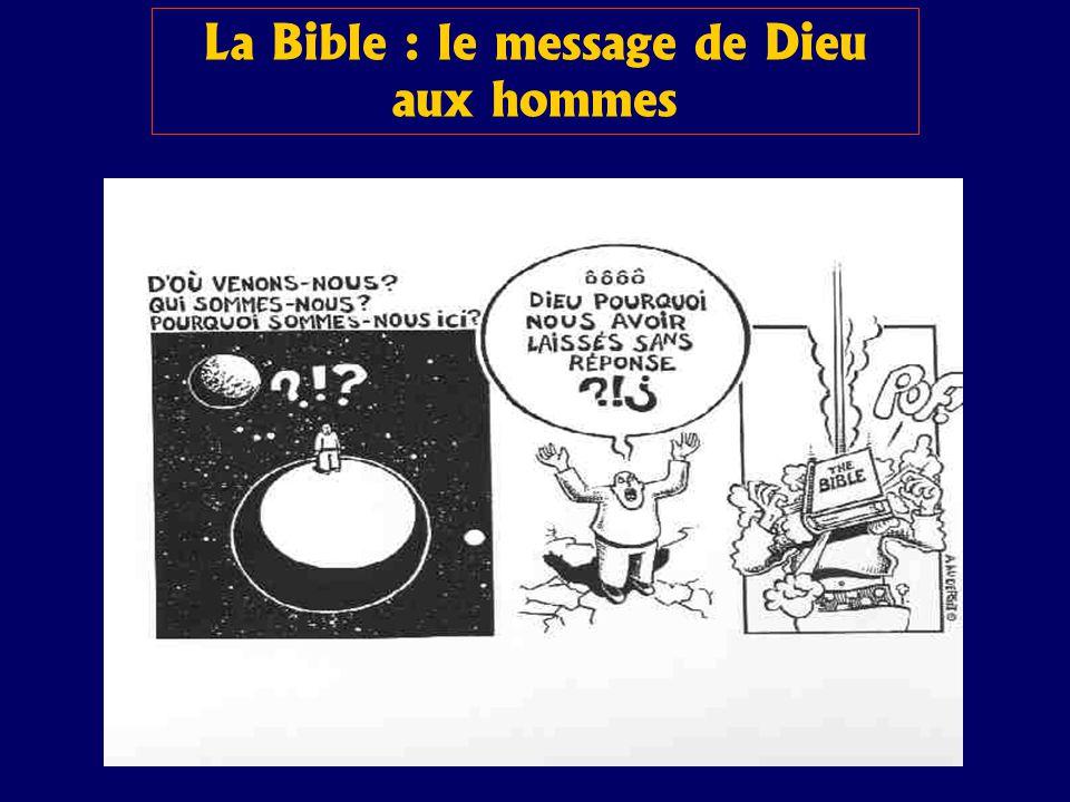 La Bible : le message de Dieu aux hommes