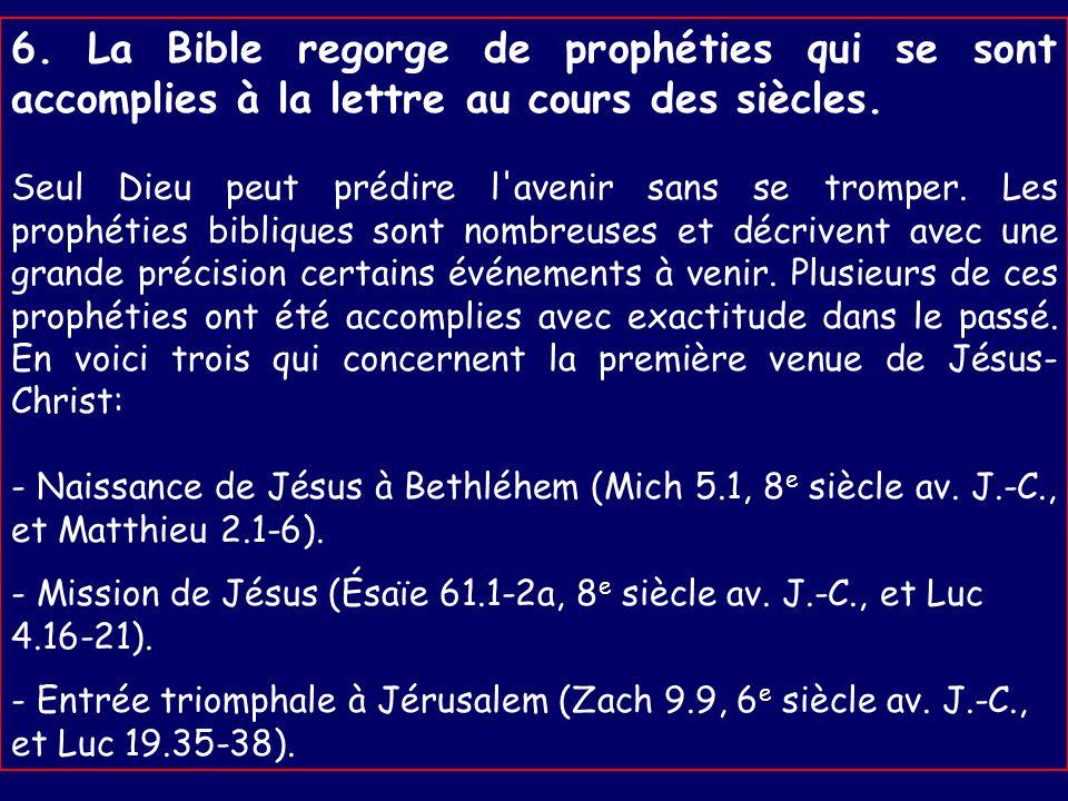 6.La Bible regorge de prophéties qui se sont accomplies à la lettre au cours des siècles.