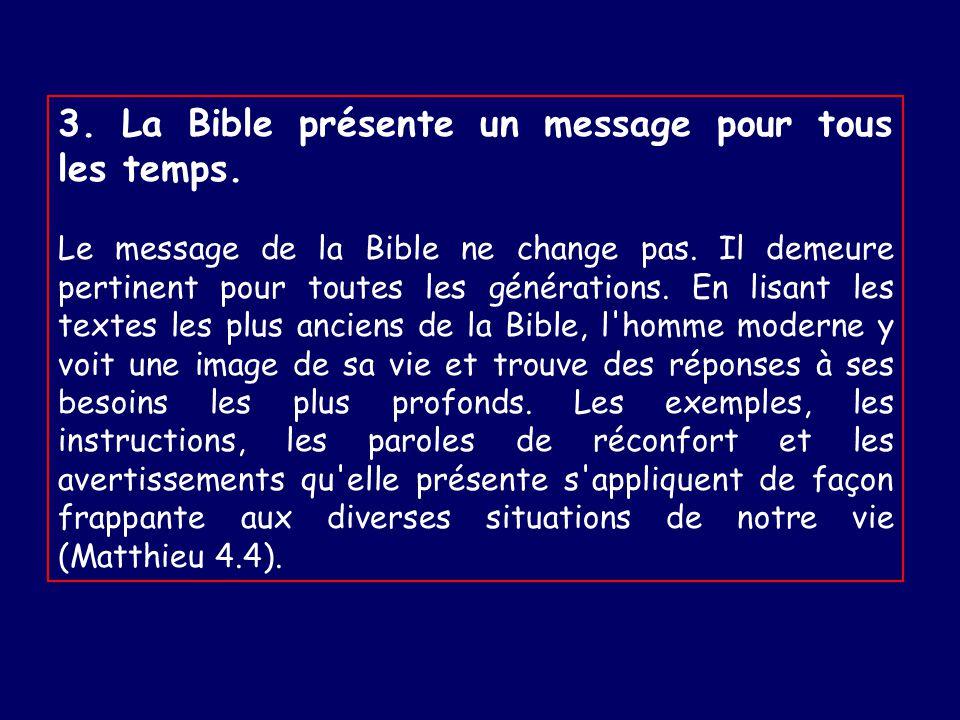 3.La Bible présente un message pour tous les temps.