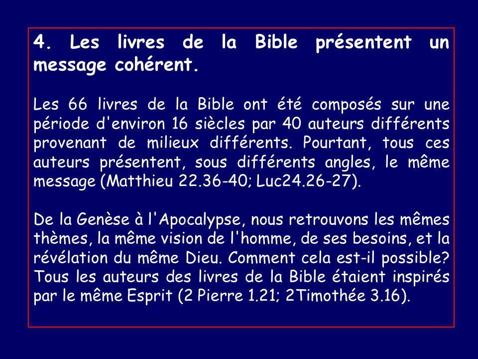 4.Les livres de la Bible présentent un message cohérent.