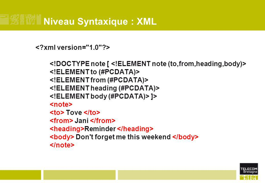 Niveau Syntaxique : XML ]> Tove Jani Reminder Don't forget me this weekend