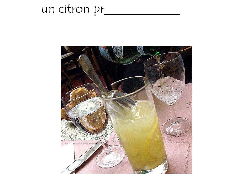 un citron pr____________