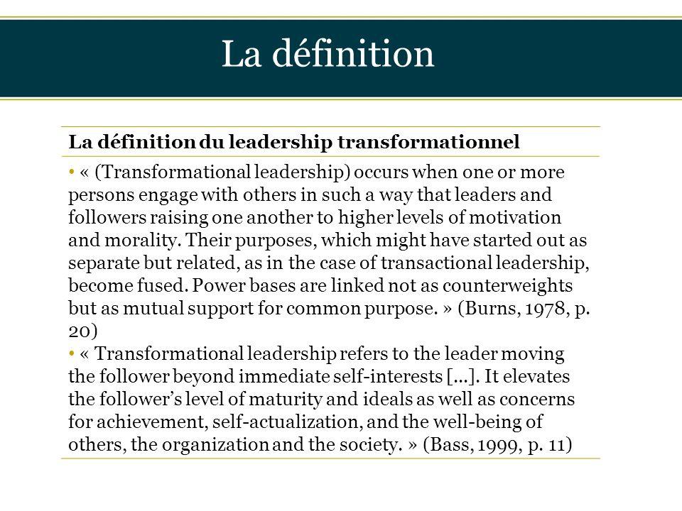 Insérer titre ici La définition La définition du leadership transformationnel « (Transformational leadership) occurs when one or more persons engage w