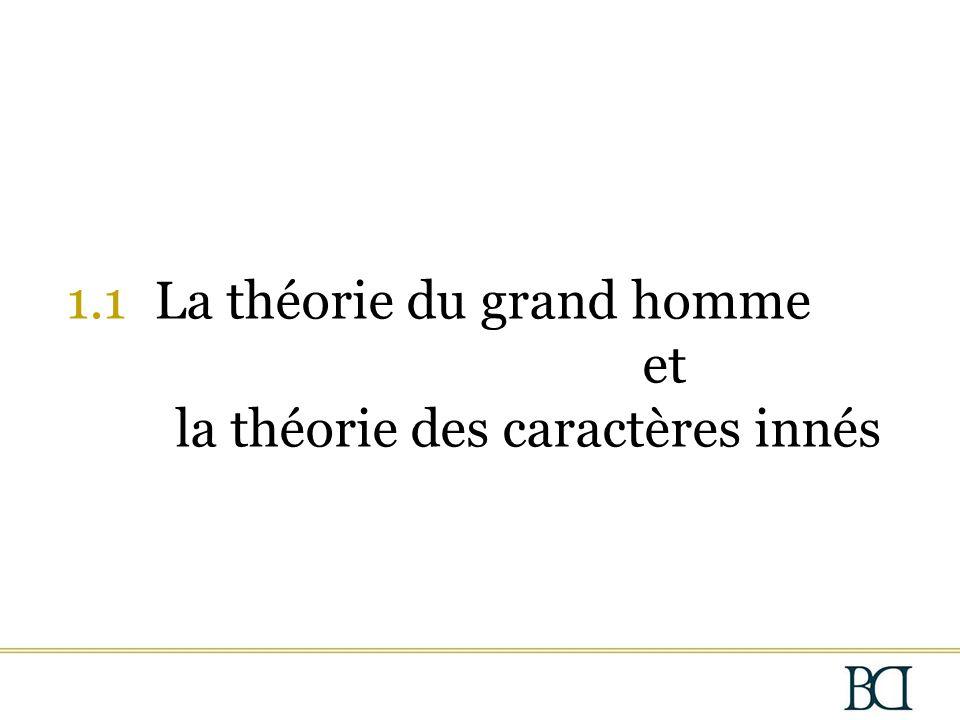 1.1 La théorie du grand homme et la théorie des caractères innés
