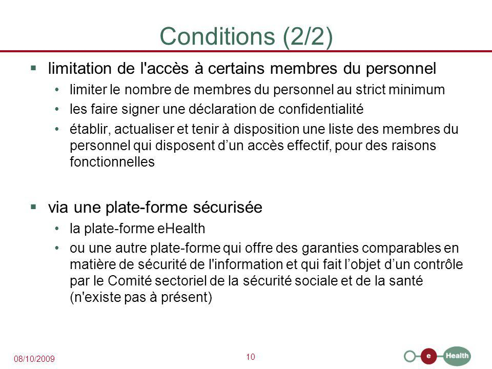 10 08/10/2009 Conditions (2/2)  limitation de l'accès à certains membres du personnel limiter le nombre de membres du personnel au strict minimum les