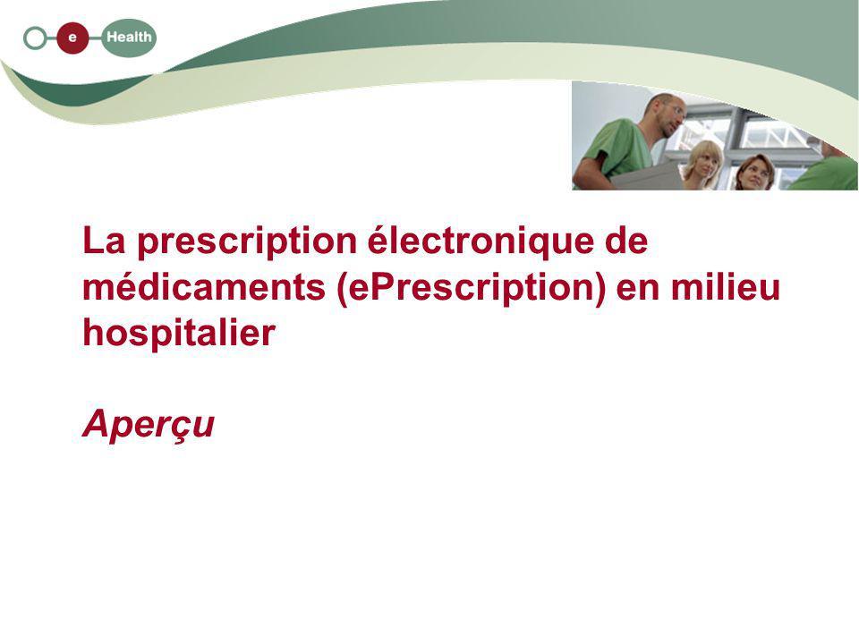 La prescription électronique de médicaments (ePrescription) en milieu hospitalier Aperçu