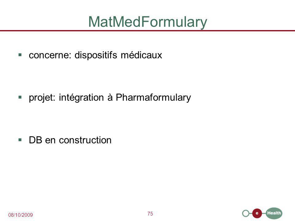 75 08/10/2009 MatMedFormulary  concerne: dispositifs médicaux  projet: intégration à Pharmaformulary  DB en construction
