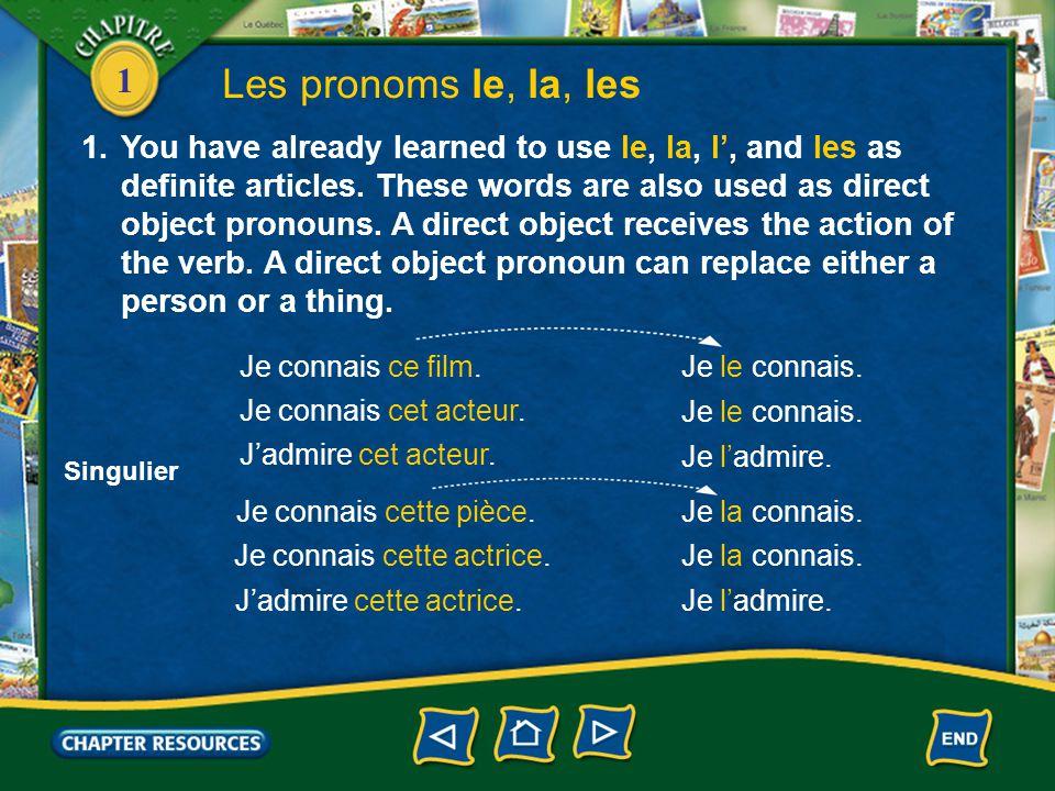 1 Les pronoms le, la, les 1.You have already learned to use le, la, l', and les as definite articles.