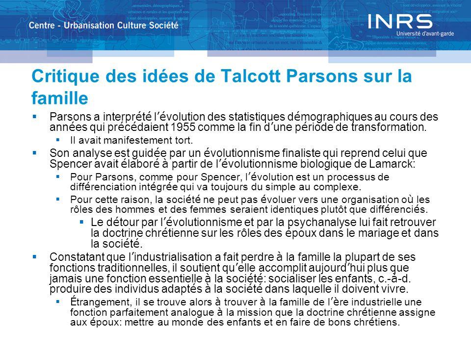 Critique des idées de Talcott Parsons sur la famille  Parsons a interpr é t é l 'é volution des statistiques d é mographiques au cours des ann é es q