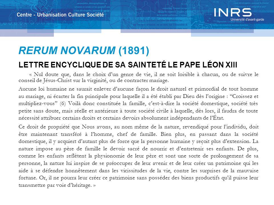 RERUM NOVARUM (1891) LETTRE ENCYCLIQUE DE SA SAINTETÉ LE PAPE LÉON XIII « Nul doute que, dans le choix d'un genre de vie, il ne soit loisible à chacun