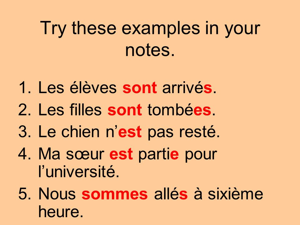 Try these examples in your notes. 1.The students arrived.