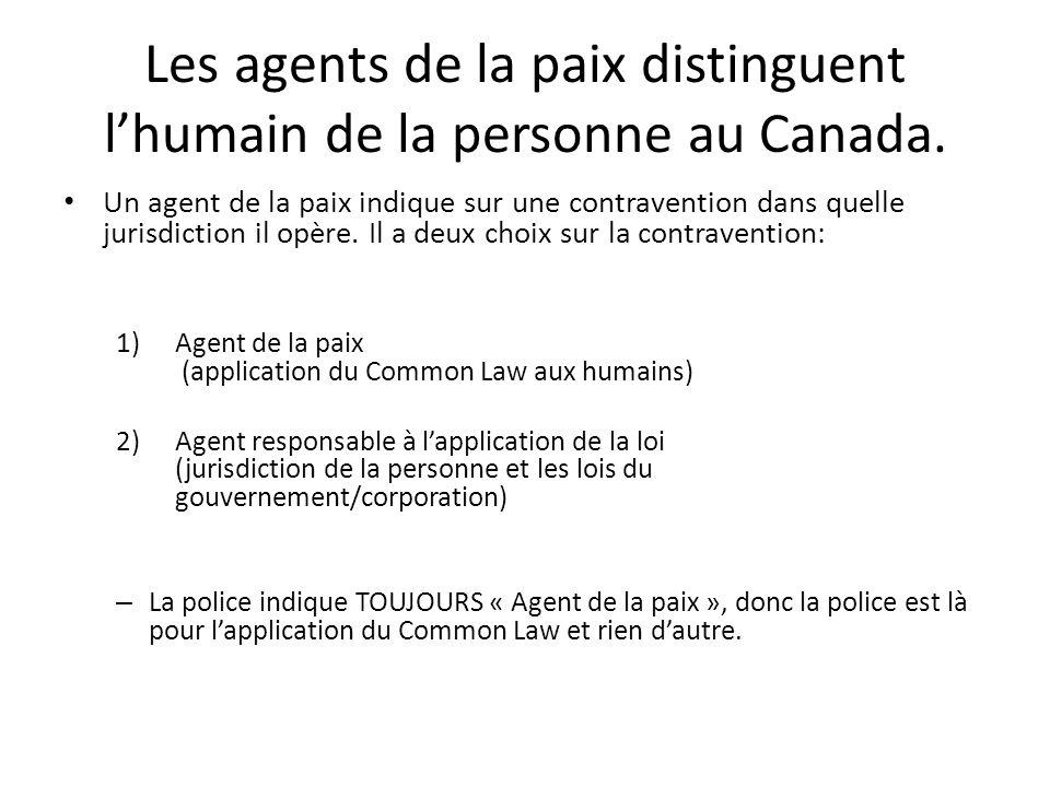 Les agents de la paix distinguent l'humain de la personne au Canada. Un agent de la paix indique sur une contravention dans quelle jurisdiction il opè