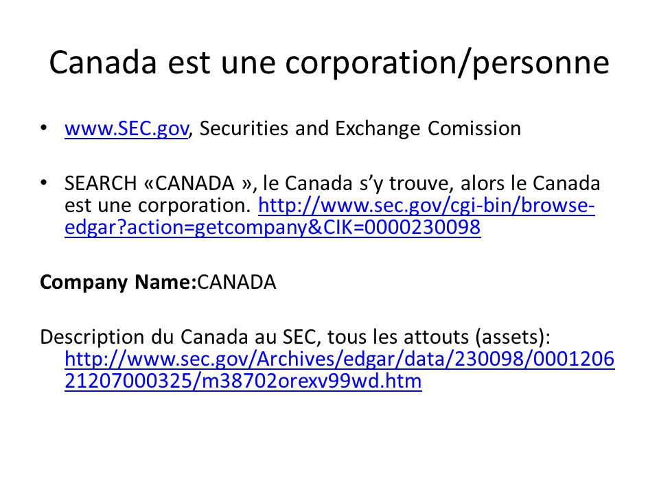 Canada est une corporation/personne www.SEC.gov, Securities and Exchange Comission www.SEC.gov SEARCH «CANADA », le Canada s'y trouve, alors le Canada est une corporation.