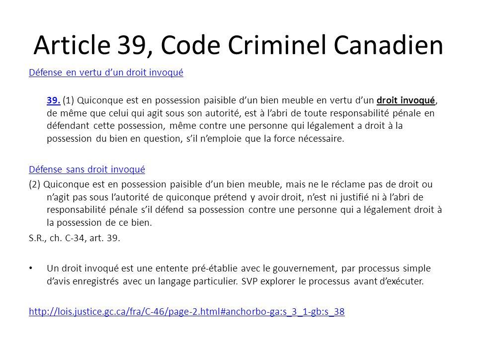Article 39, Code Criminel Canadien Défense en vertu d'un droit invoqué 39.39.