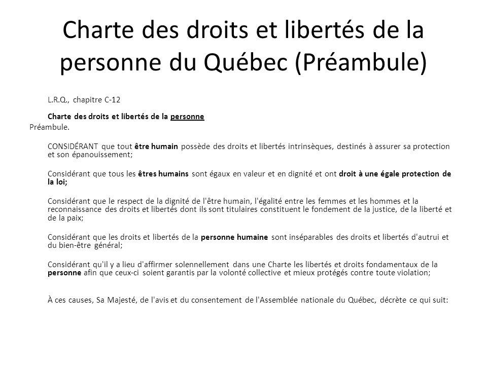 Charte des droits et libertés de la personne du Québec (Préambule) L.R.Q., chapitre C-12 Charte des droits et libertés de la personne Préambule.
