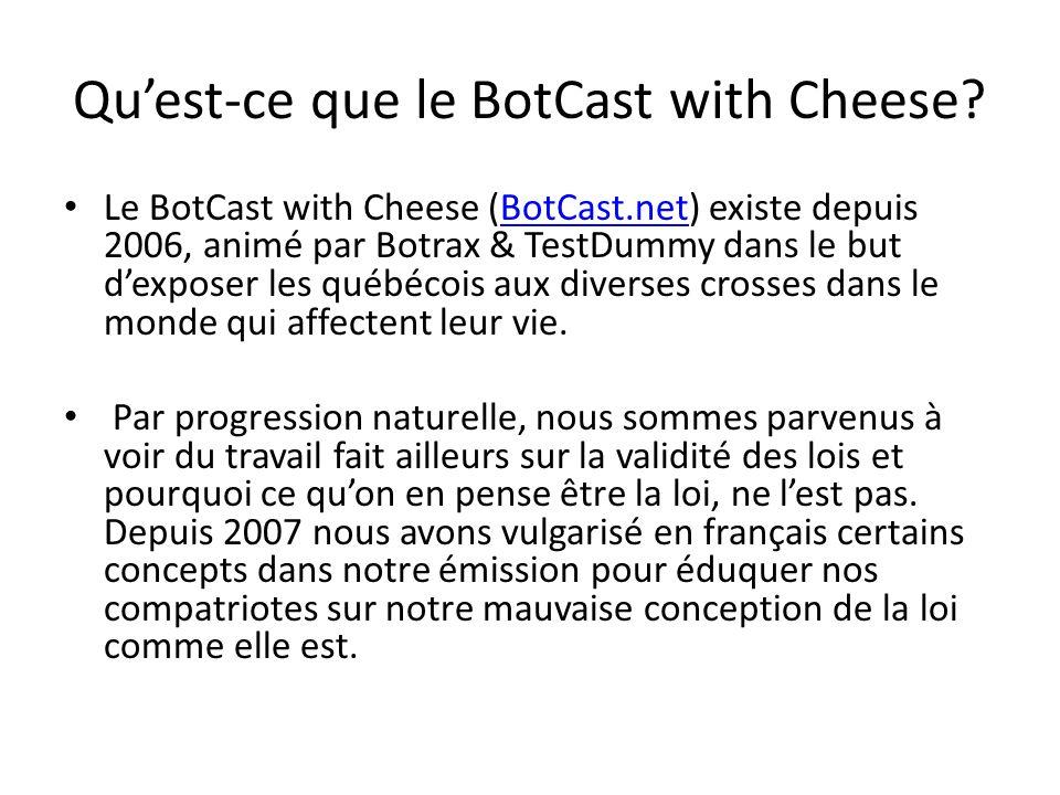Qu'est-ce que le BotCast with Cheese.